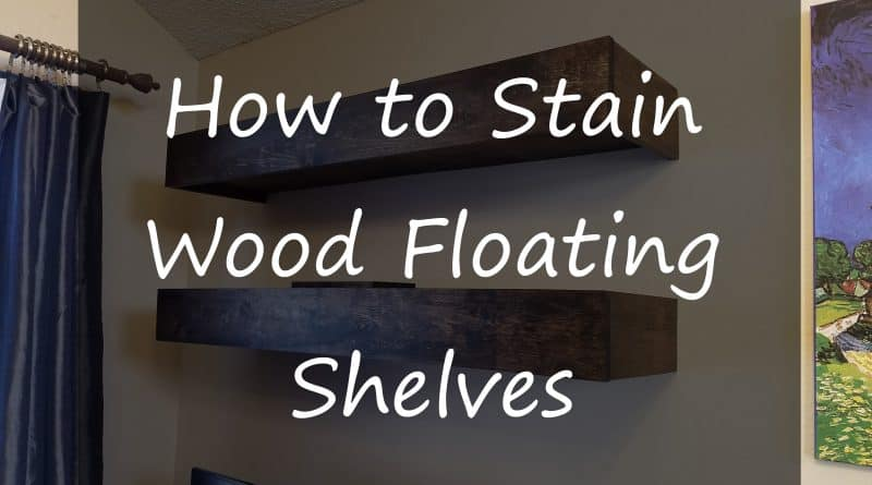 How to stain wood floating shelves