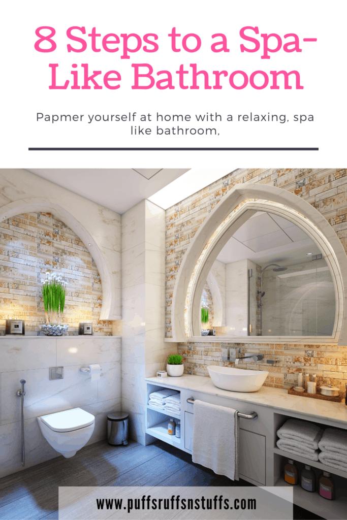 Steps to a Spa-like bathroom