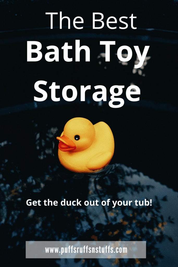The Best Bath Toy Storage - Get the duck out of your tub!