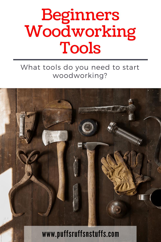 Beginners Woodworking Tools Puffs Ruffs N Stuffs